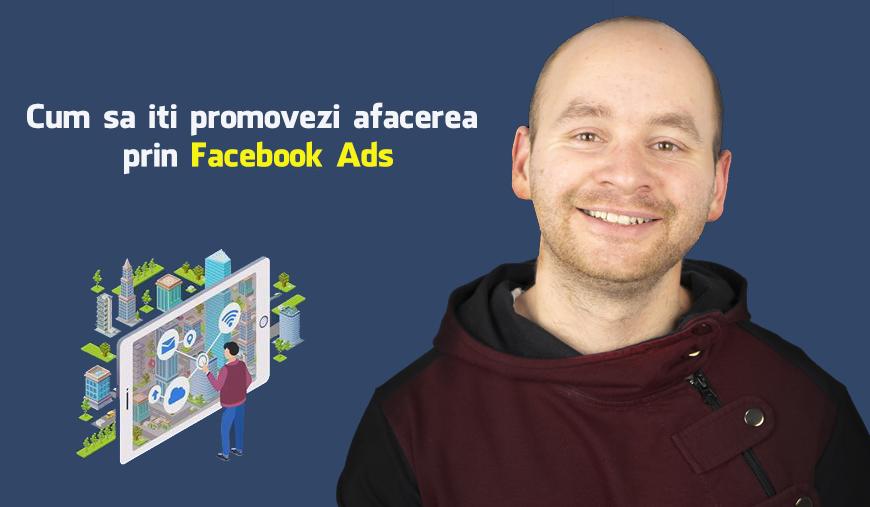 cum sa iti promovezi afacerea in facebook Ads